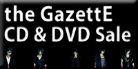 the GazettE CD & DVD Sale!