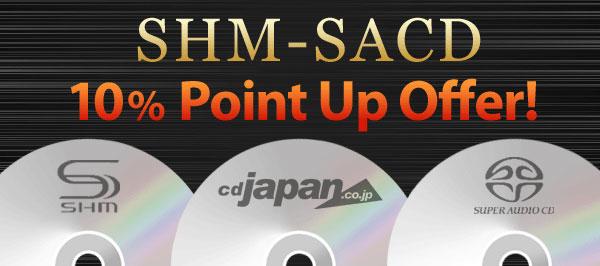 SHM-SACD CD 10% Point Up Offer!