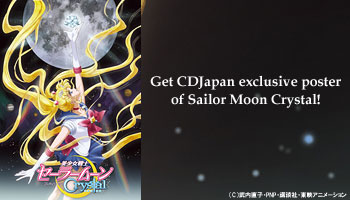 Sailor Moon Crystal Exclusive Poster gift at CDJapan!