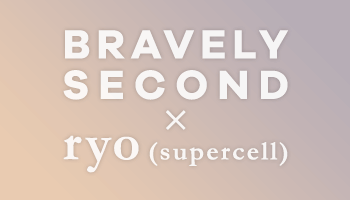 BRAVELY SECOND x ryo (supercell) Feature