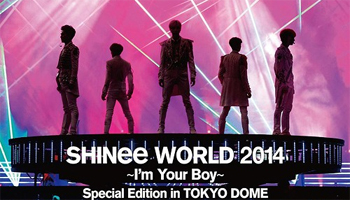 SHINee Live @Tokyo Dome DVD/BD out JUL 1st!