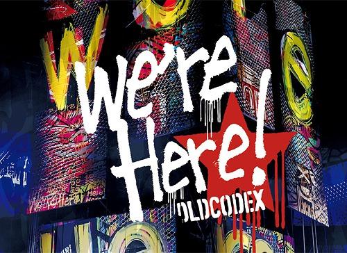 "OLDCODEX Live Blu-ray ""we're Here!"" in YOKOHAMA ARENA 2018 / OLDCODEX"