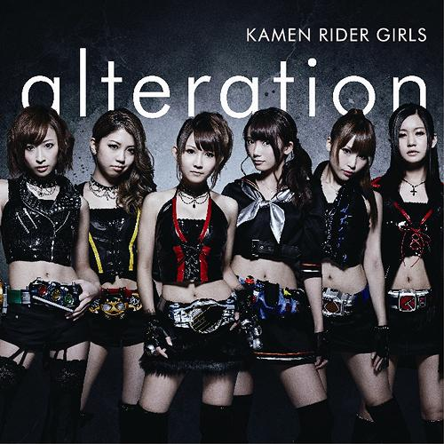 alteration / KAMEN RIDER GIRLS