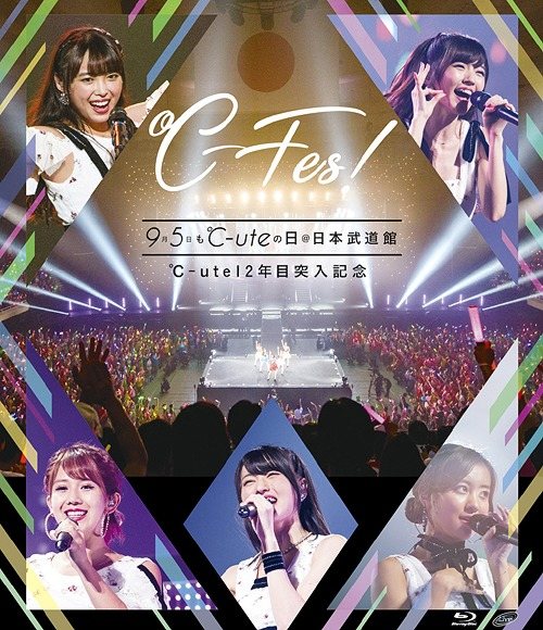 C-ute 12 Nenme Totsunyuu Kinen -C-fes ! Part1 9 Gatsu Itsuka Mo C-ute No Hi At Nippon Budokan- / C-ute