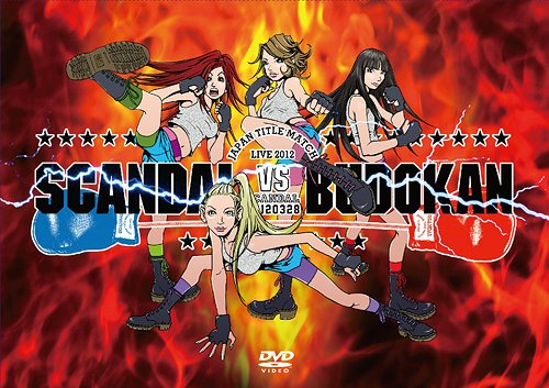 SCANDAL Japan Title Match Live 2012 - SCANDAL vs Budokan - / SCANDAL