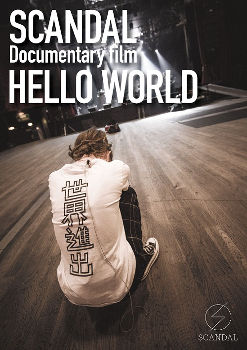 "SCANDAL Documentary Film ""Hello World"" / SCANDAL"