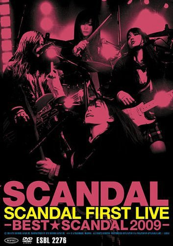 SCANDAL First Live - Best SCADAL 2009- / SCANDAL