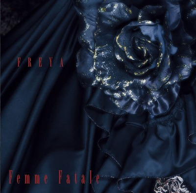 FREYA / Femme Fatale