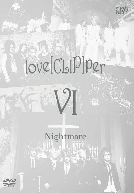 love[CLIP]per VI / NIGHTMARE