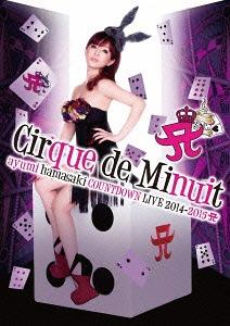 ayumi hamasaki COUNTDOWN LIVE 2014-2015 A Cirque de Minuit / Ayumi Hamasaki