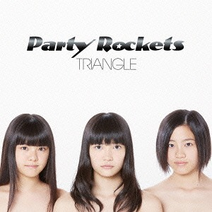 Triangle / Party Rockets
