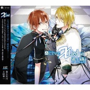 """ALIVE """"X Lied"""" / Sora Ohara (Toshiyuki Toyonaga), Koki Eto (Shunichi Toki)"""