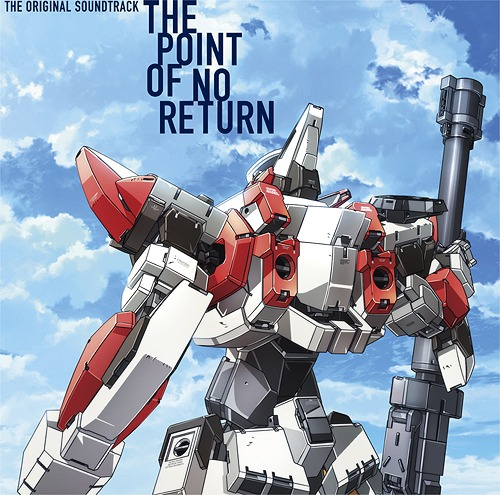"""Full Metal Panic! Invisible Victory (Anime)"" Original Soundtrack: The Point Of No Return / Animation Soundtrack (Music by Toshihiko Sahashi)"