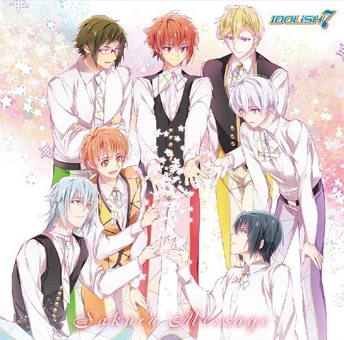 IDOLiSH7 New Single: Sakura Message / IDOLiSH7