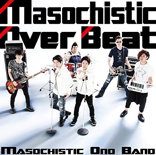 Masochistic Over Beat / Masochistic Ono Band
