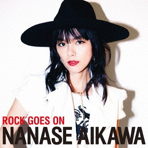 Rock Goes On / Nanase Aikawa
