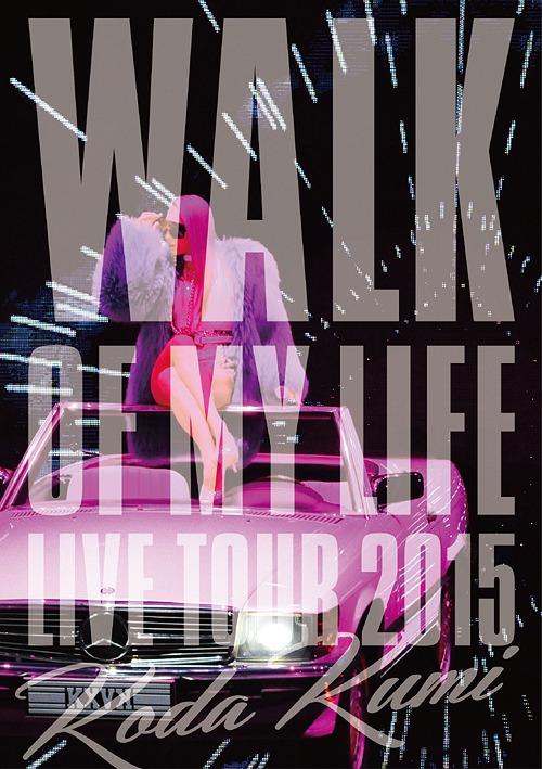 Koda Kumi 15th Anniversary Live Tour 2015 -Walk Of My Life- / Kumi Koda