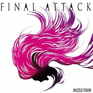 Final Attack / Dazzle Vision