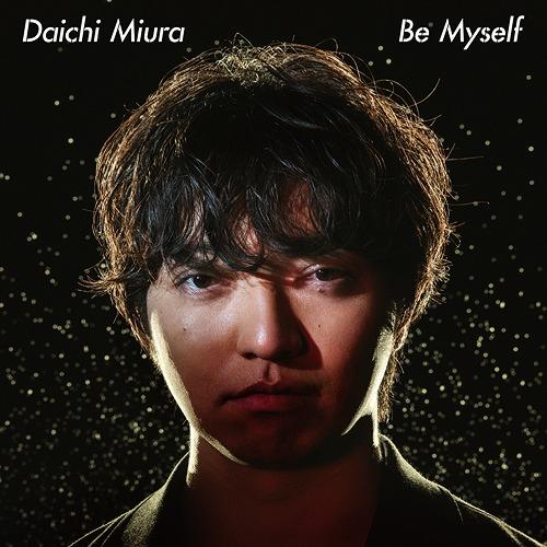 Be Myself / Daichi Miura