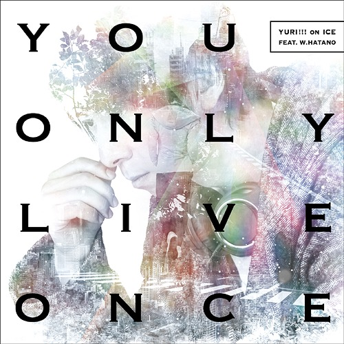 """Yuri on Ice (Anime)"" Outro Theme: You Only Live Once / Wataru Hatano"