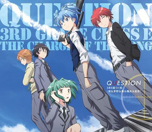 Question / 3 Nen E Gumi Uta Tan (Nagisa & Kayano & Isogai & Maehara)
