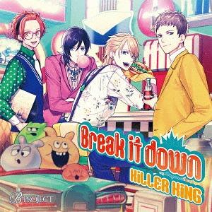 Break it down / KiLLER KiNG