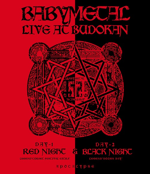 LIVE AT BUDOKAN - RED NIGHT & BLACK NIGHT APOCALYPSE - / BABYMETAL