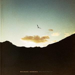 Westbound EP / Michael Kaneko