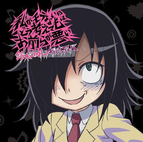"""""""No Matter How I Look at It, It's You Guys' Fault I'm Not Popular! (Wata Mote)"""" Intro Theme: Watashi ga Motenai no wa Do Kangaetemo Omaera ga Warui / Suzuki Konomin' Kiba Of Akiba"""