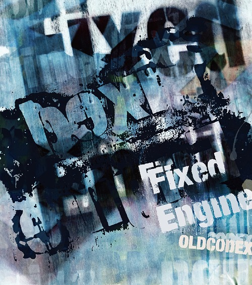 "OLDCODEX Single Collection ""Fixed Engine"" / OLDCODEX"