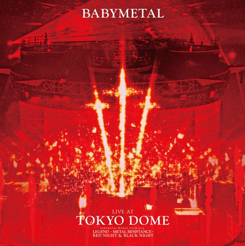 LIVE AT TOKYO DOME / BABYMETAL