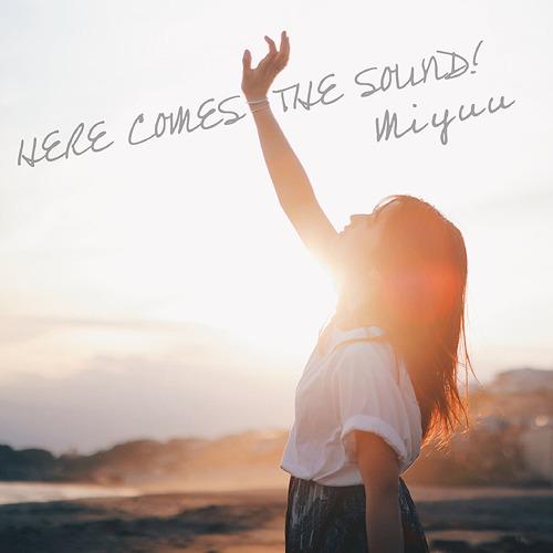 Here Comes The Sound! / Miyuu