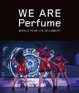 WE ARE Perfume -WORLD TOUR 3rd DOCUMENT / Perfume