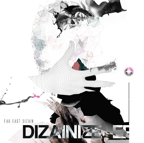 DIZAINIZE-EP / Far East Dizain
