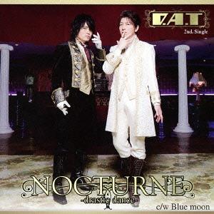 NOCTURNE -drastic dance- / Blue moon / D.A.T