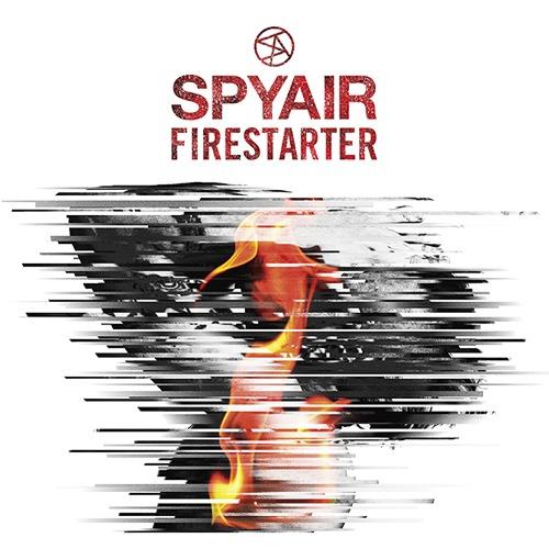 FIRE STARTER / SPYAIR
