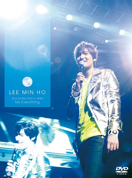 Lee Min Ho 2013 Global Tour in JAPAN -My Everything- / Lee Min Ho
