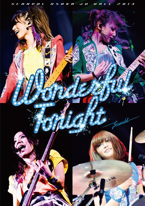 "SCANDAL Osaka-Jo Hall 2013 ""Wonderful Tonight"" / SCANDAL"