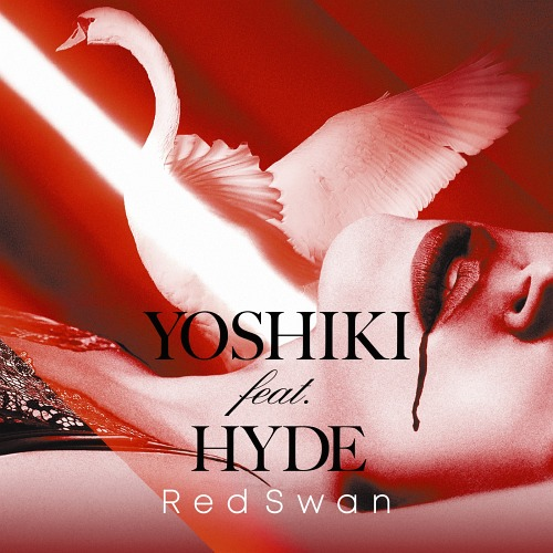 Red Swan / YOSHIKI feat. HYDE