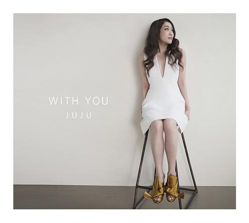 With You / JUJU