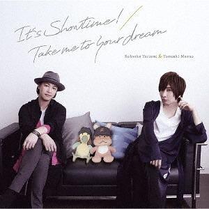 """""""Toriumi Kosuke Maeno Tomoaki no Otona no Torisetsu"""" Dai 2 Ki Intro & Outro Theme: It's Showtime! / Take me to your dream / Kosuke Toriumi & Tomoaki Maeno"""