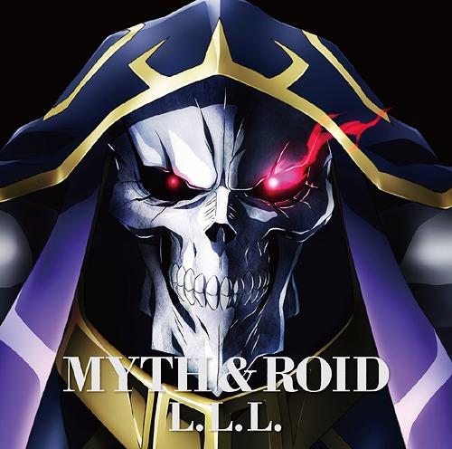 """Overlord (Anime)"" Outro Theme: L.L.L. / MYTH & ROID"