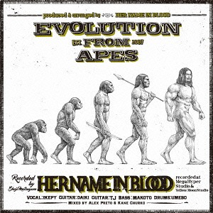 Evolution From Apes / HER NAME IN BLOOD