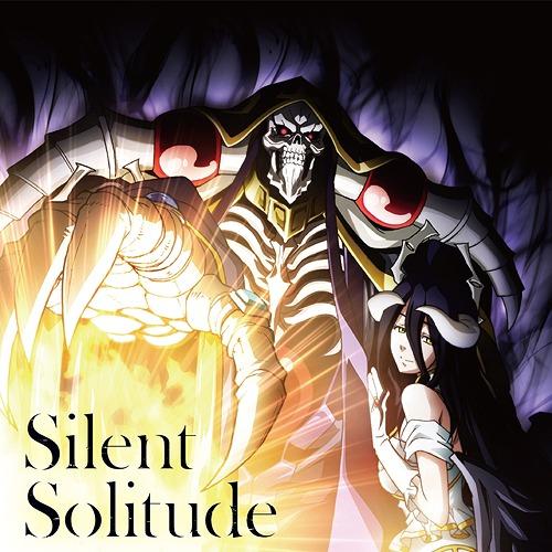 """Overlord III"" (Anime) Outro Theme: Silent Solitude / OxT"