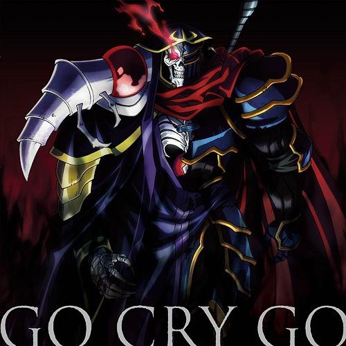 """""""Overlord II (Anime)"""" Intro Theme: Go Cry Go / OxT"""