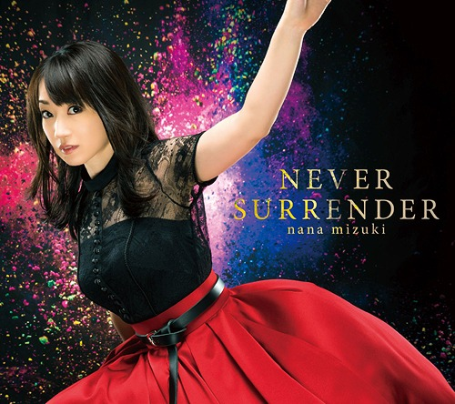 Never Surrender / Nana Mizuki