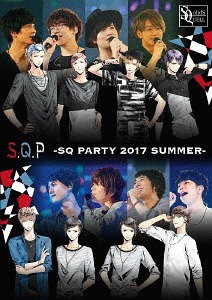 S.Q.P -SQ PARTY 2017 SUMMER- / SolidS / QUELL