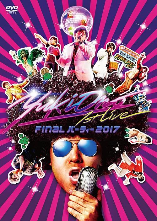 """YUKI ONO 1st Live - Final Party 2017 -"" LIVE DVD / Yuki Ono"