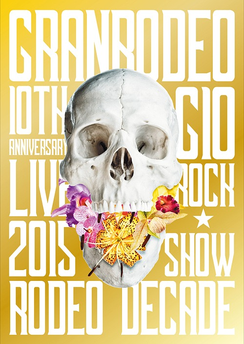 GRANRODEO 10th Anniversary Live 2015 G10 Rock Show -Rodeo Decade- DVD / GRANRODEO