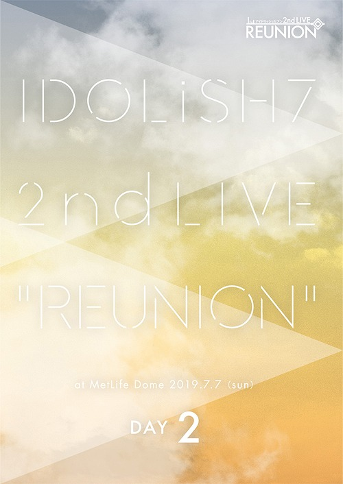 "IDOLiSH7 2nd Live ""Reunion"" / IDOLiSH7, TRIGGER, Re:vale, ZOOL"
